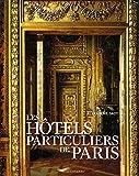 Les hôtels particuliers de Paris : Du Moyen Age à la Belle Epoque (Paris bx livres photos thématiques)