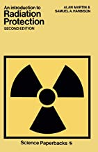 An Introduction to Radiation Protection (Science Paperbacks)