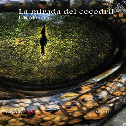 La mirada del cocodril [The Look of the Crocodile] (Audiolibro en Catalán) cover art