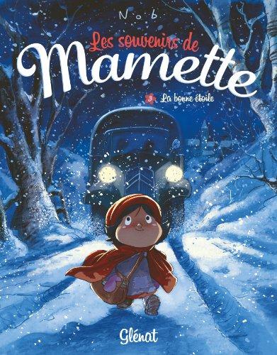 Les Souvenirs de Mamette - Tome 03 : La bonne étoile