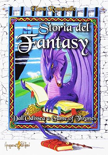 Storia del fantasy. Dall'Odissea a Game of thrones (Anime nel tempo del mito)
