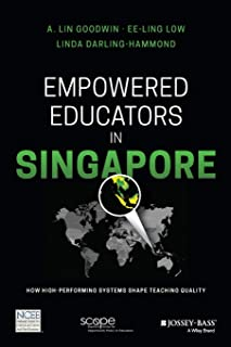 Empowered Educators in Singapore: How High-Performing Systems Shape Teaching Quality