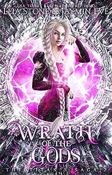 Wrath of The Gods (The Titan's Saga Book 2) by [Jaymin Eve, Leia Stone]