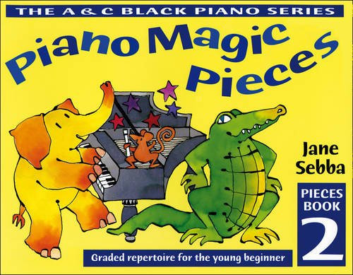 Piano Magic Pieces Book 2: Graded Repertoire for the Young Beginner