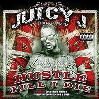 Hustle Till I Die by Juicy J ( Triple 6 Mafia ) (2009-06-16)