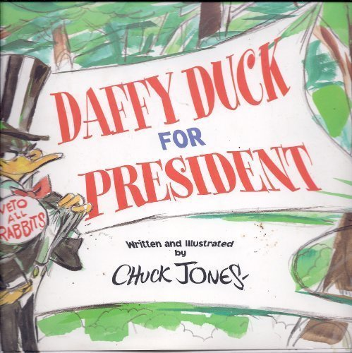 Daffy Duck for President by Chuck Jones (1997-07-09)