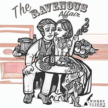 The Ravenous Affair