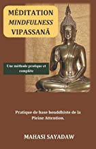 Méditation Mindfulness Vipassana: Pratique de base bouddhiste de la Pleine Attention (French Edition)