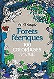 Forêts féeriques - 100 coloriages anti-stress