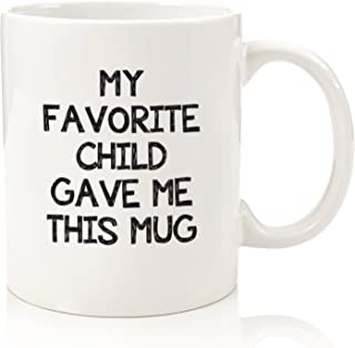 My Favorite Child Gave Me This Funny Coffee Mug - Best Mom & Dad Christmas Gifts - Gag Xmas Present Idea from Daughter, Son, Kids - Novelty Birthday Gift for Parents - Fun Cup for Men, Women, Him, Her