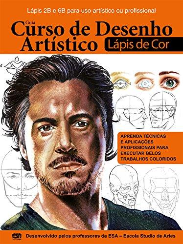 Guia Curso de Desenho Artístico - Rosto: com lápis de cor Ed.01 (Curso de Desenho Artístico Lápis de Cor Livro 1)