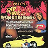 T.W.D.Y. Captain Save'em My Cape Is in the Cleaners [Explicit]