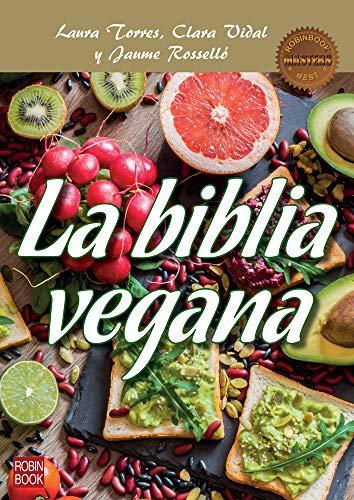 Biblia Vegana, La: Una Dieta Sana Y Equilibrada Sin Alimentos de Origen Animal (Masters)