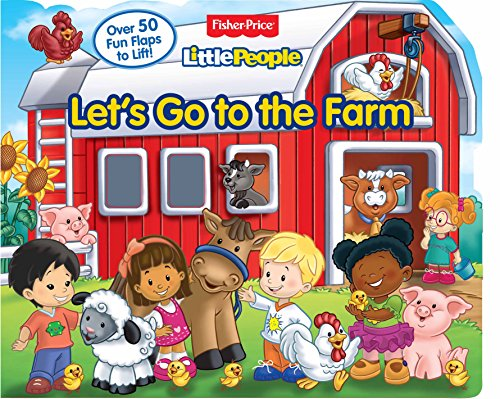 Fisher Price Little People Let s Go to the Farm: Over 50 Fun Flaps to Lift!