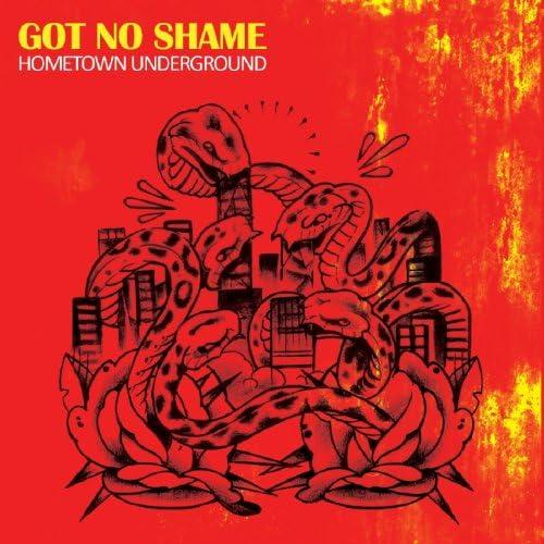 Got No Shame