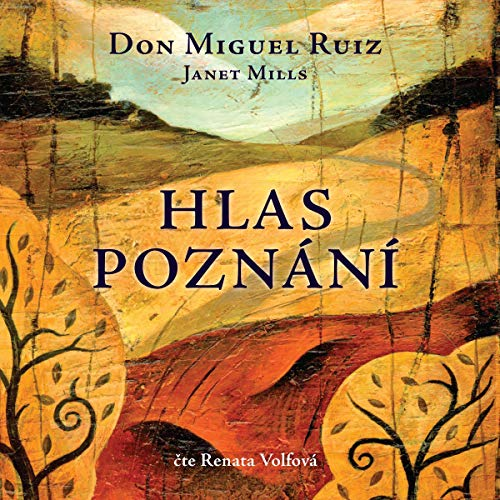 Hlas poznání     Toltécká kniha moudrosti              By:                                                                                                                                 Miguel Ruiz,                                                                                        Janet Mills                               Narrated by:                                                                                                                                 Renata Volfová                      Length: 4 hrs and 28 mins     Not rated yet     Overall 0.0