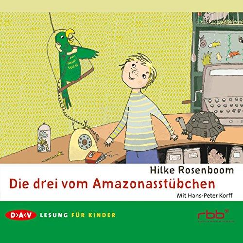 Die drei vom Amazonasstübchen                   Autor:                                                                                                                                 Hilke Rosenboom                               Sprecher:                                                                                                                                 Hans-Peter Korff                      Spieldauer: 1 Std.     Noch nicht bewertet     Gesamt 0,0