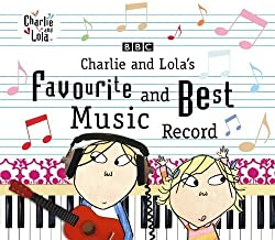 Charlie & Lolas Favourite & Best Music Record by Charlie & Lolas Favourite & Best Music Record (2011-10-11)