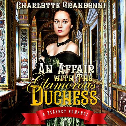 An Affair with the Glamorous Duchess: A Regency Romance Titelbild