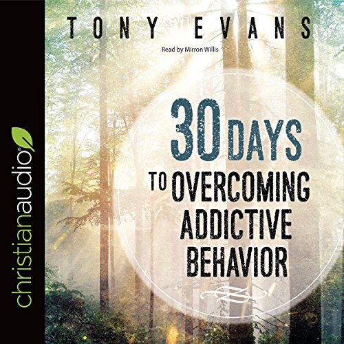 30 Days to Overcoming Addictive Behavior audiobook cover art
