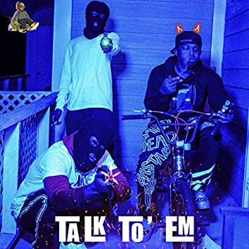Talk To'em