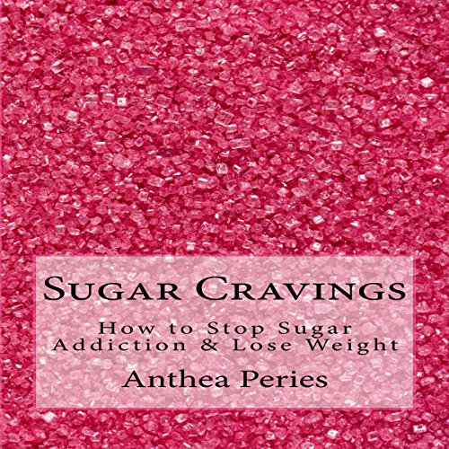 Sugar Cravings: How to Stop Sugar Addiction & Lose Weight cover art