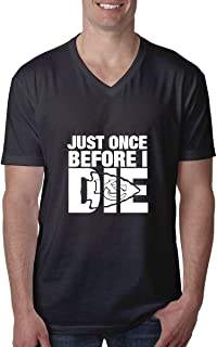 Men's T Shirts, Just Once Before I Die V-Neck T-Shirt Cotton Casual Lightweight Short Tee