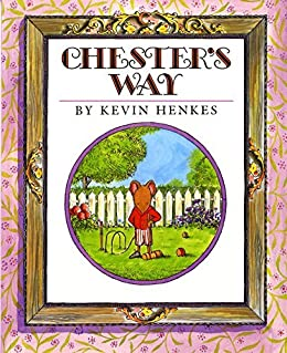 Chester's Way by [Kevin Henkes]