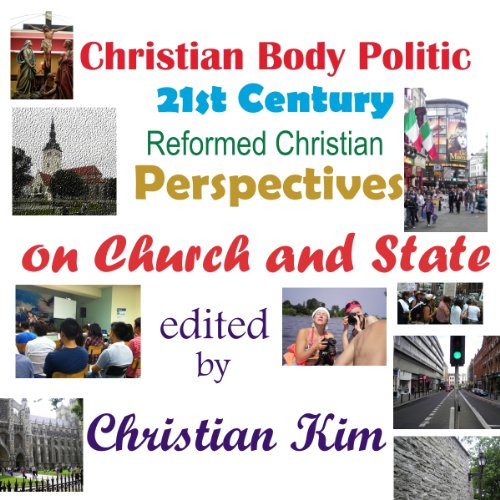 Christian Body Politic Audiobook By Christian Kim, Stephen Joel Garver, Lee Irons cover art