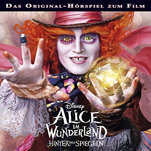 Alice im Wunderland - Hinter den Spiegeln: Original-Hörspiel zum Film Titelbild