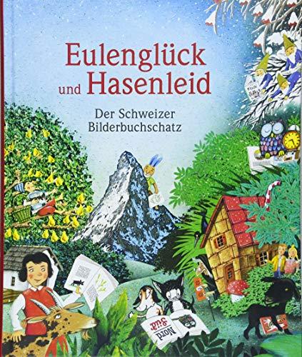 Eulenglück und Hasenleid: Der Schweizer Bilderbuchschatz