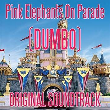 Pink Elephants On Parade (Dumbo)