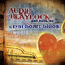Cryin' Heart Blues by Audie Blaylock & Redline, Best Selling Bluegrass, Highest Rated Bluegrass, Great (2010-03-30)