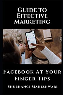 Guide to Effective Marketing: Facebook At Your Finger Tips