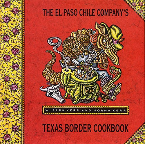 El Paso Chile Cos Texas Border by W.Park Kerr;Norma Kerr(1994-07-28)