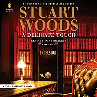 A Delicate Touch     Stone Barrington Series              Written by:                                                                                                                                 Stuart Woods                               Narrated by:                                                                                                                                 Tony Roberts                      Length: 7 hrs and 34 mins     3 ratings     Overall 4.3