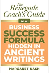 Renegade Coach's Guide to Business Success Formula Hidden in Ancient Writings Paperback