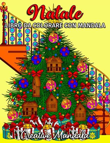 Natale - Libro da colorare con mandala: Libro a tema natalizio con mandala da colorare. Libro da colorare per adulti antistress