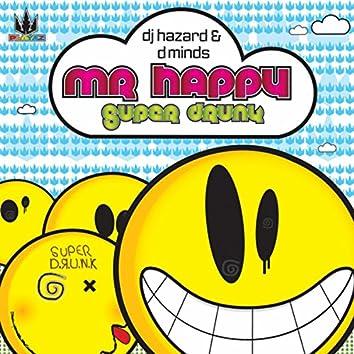 Mr Happy / Super Drunk