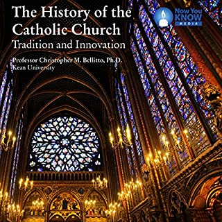 The History of the Catholic Church: Tradition and Innovation audiobook cover art