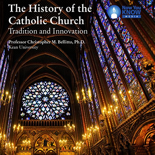 The History of the Catholic Church: Tradition and Innovation