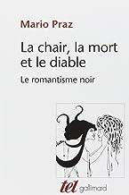 La Chair, la mort et le diable dans la littérature du XIXᵉ siècle: Le romantisme noir (Tel)