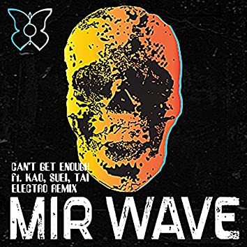 Can't Get Enough (Electro Remix)