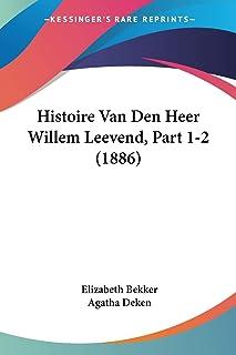 Histoire Van Den Heer Willem Leevend, Part 1-2 (1886)