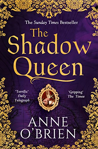The Shadow Queen: A gripping escapist historical romance from the Sunday Times bestselling fiction author (English Edition)
