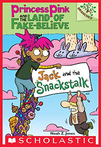 Jack and the Snackstalk: A Branches Book (Princess Pink and the Land of Fake-Believe #4) (English Edition)