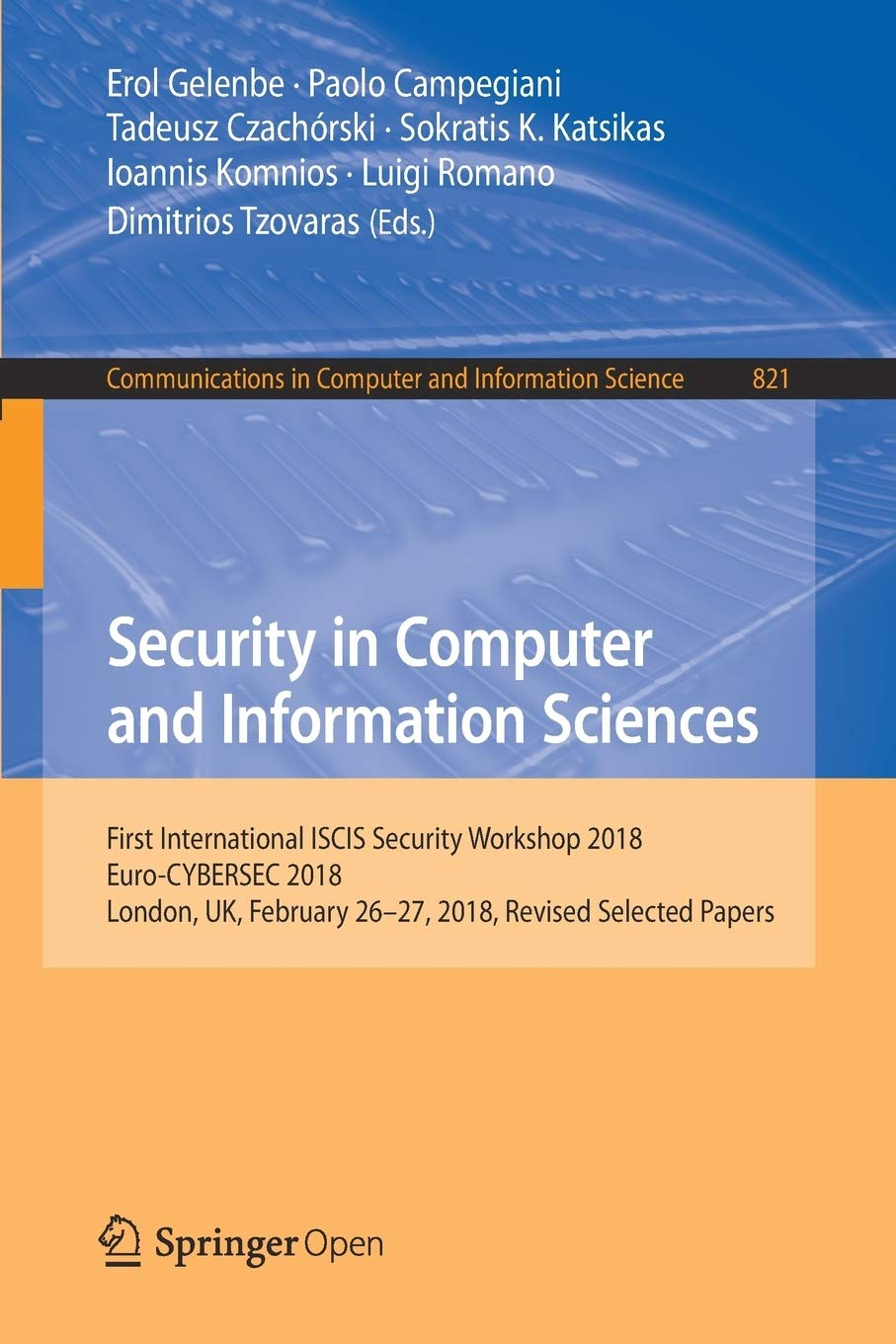 Image OfSecurity In Computer And Information Sciences: First International ISCIS Security Workshop 2018, Euro-CYBERSEC 2018, Londo...
