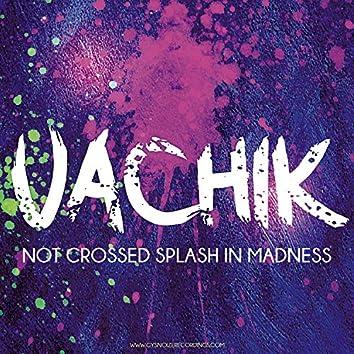 Not Crossed Splash in Madness