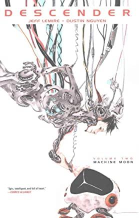 [Descender: Volume 2 : Machine Moon] (By (artist)  Dustin Nguyen , By (author)  Jeff Lemire) [published: May, 2016]