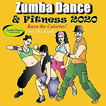 Zumba Dance Workout Music: Burn the Calories! (Feel the Rush!)